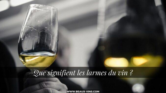 que signifie les larmes du vin