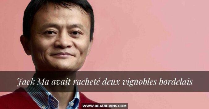 Vin Jack Ma avait rachete deux vignobles bordelais