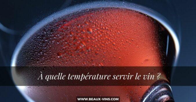 A quelle temperature servir le vin