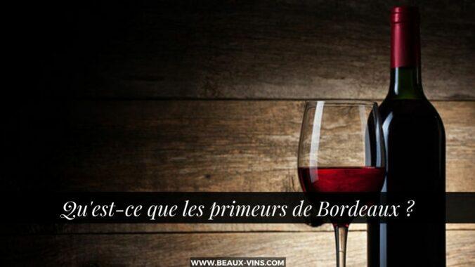 Qu'est-ce que les primeurs de Bordeaux