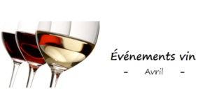 Blog vin Beaux-Vins oenologie dégustation evenements sorties salon avril