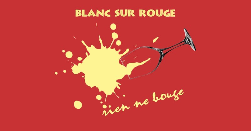 blog vin Beaux-Vins dégustation oenologie vins blanc sur rouge rien ne bouge