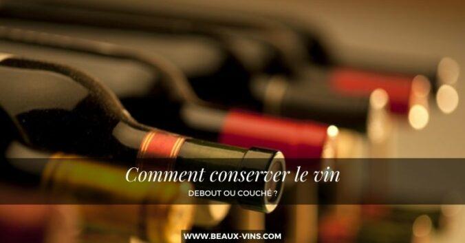 Comment conserver le vin debout couche