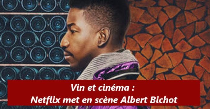 blog vin beaux-vins Netflix Albert Bichot Chablis Uncorked Le Goût du Vin