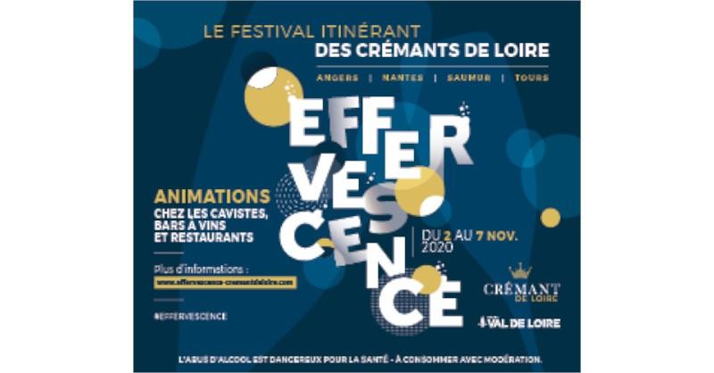 Effervescence Le Festival itinerant des Cremants de Loire