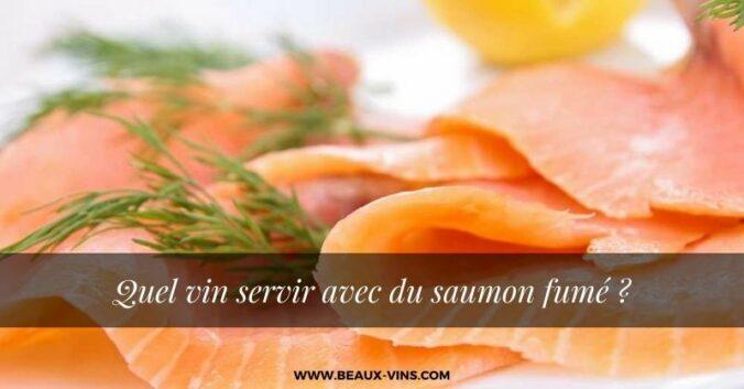 Quel vin servir avec du saumon fume
