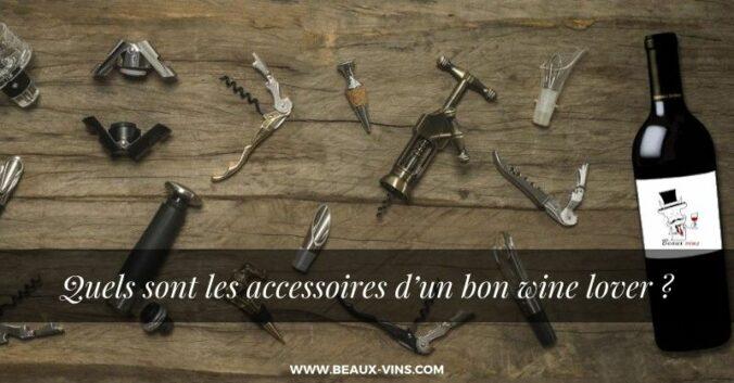 Quels sont les accessoires d'un bon wine lover