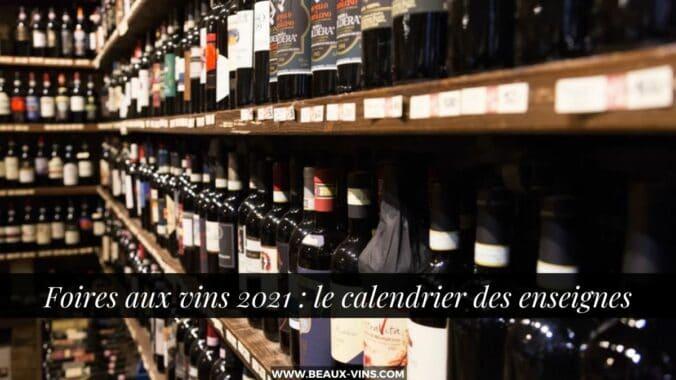 Foire aux vins 2021 calendrier des enseignes